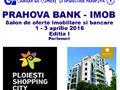 Ploiesti Shopping City si Mozart Residence va invita la Targul PRAHOVA BANK - IMOB